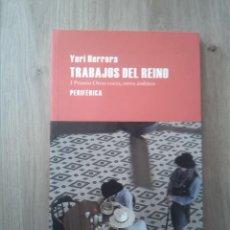 Livres: TRABAJOS DEL REINO. YURI HERRERA. EDITORIAL PERIFÉRICA. 2010.. Lote 238307105