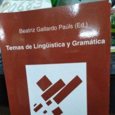 Libros: TEMAS DE LINGÜÍSTICA Y GRAMATICA - GALLARDO PAULS, BEATRIZ ( EDICIÓN DE). Lote 220149531