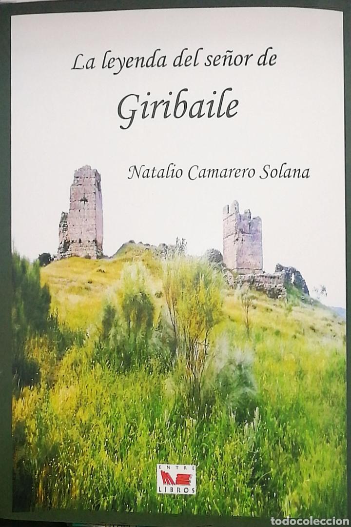 LA LEYENDA DEL SEÑOR DE GIRIBAILE. NATALIO CAMARERO SOLANA (Libros Nuevos - Literatura - Narrativa - Aventuras)