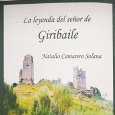 Libros: LA LEYENDA DEL SEÑOR DE GIRIBAILE. NATALIO CAMARERO SOLANA. Lote 238394400
