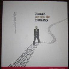 Libros: BUERO ANTES DE BUERO - LUIS IGLESIAS FEIJOO. Lote 238632435