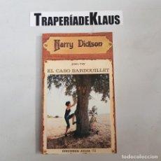 Libri di seconda mano: HARRY DICKSON - EL CASO BARDOUILLET - TDK593 -. Lote 238728960