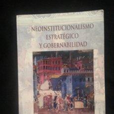 Libros: NEOINSTITUCIONALISMO ESTRATEGICO Y GOBERNABILIDAD - JAVIER PINAZO HERNANDIS. Lote 239377720