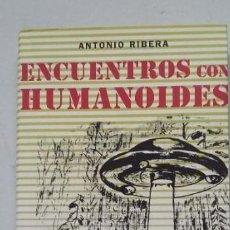 Libri di seconda mano: ENCUENTROS CON HUMANOIDES - ANTONIO RIBERA - CÍRCULO DE LECTORES. TDK317 -. Lote 201735070