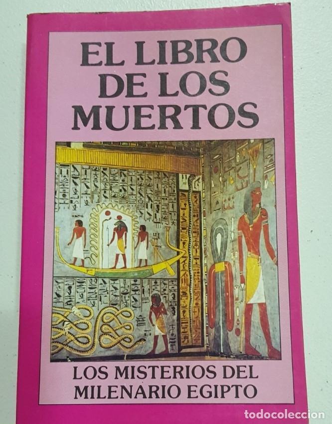 EL LIBRO DE LOS MUERTOS - LOS MISTERIOS DEL MILENARIO EGIPTO - TDK121 - (Libros sin clasificar)