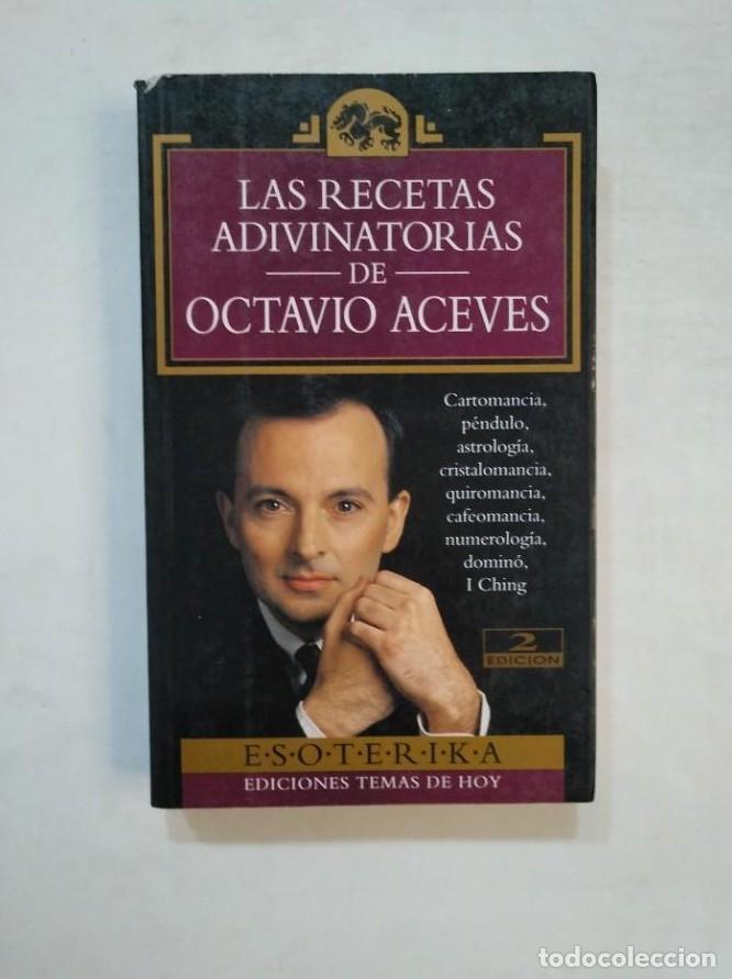 LAS RECETAS ADIVINATORIAS DE OCTAVIO ACEVES. ESOTERIKA Nº 12. EDICIONES TEMAS DE HOY. TDK369 - (Libros sin clasificar)