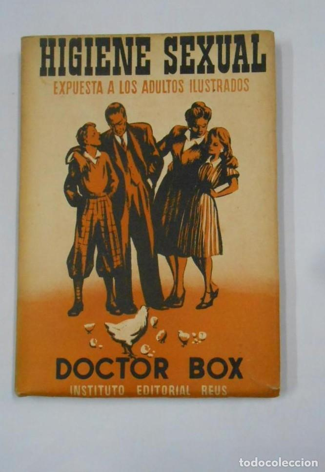 HIGIENE SEXUAL. EXPUESTA A LOS ADULTOS ILUSTRADOS. DOCTOR BOX. INSTITUTO EDITORIAL REUS. TDK342 - (Libros sin clasificar)