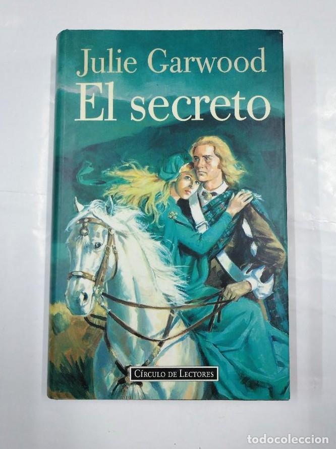 EL SECRETO. - JULIE GARWOOD. CIRCULO DE LECTORES. TDK349 - (Libros sin clasificar)