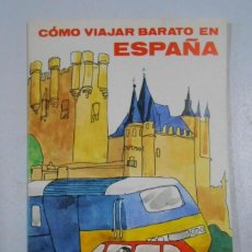 Livres: COMO VIAJAR BARATO EN ESPAÑA - ESPAÑA SIN IR MAS LEJOS - SECRETARIA DE TURISMO - 1980. TDK71 -. Lote 47280105