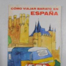 Livres: COMO VIAJAR BARATO EN ESPAÑA - ESPAÑA SIN IR MAS LEJOS - SECRETARIA DE TURISMO - 1980. TDK71 -. Lote 47280137