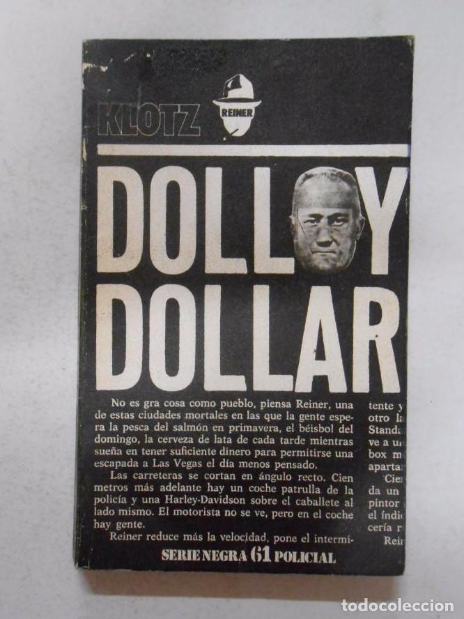 DOLLY DOLLAR. - KLOTZ REINER. SERIE NEGRA 61 POLICIAL. Nº 449. TDK74 - (Libros sin clasificar)