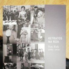 Libros: RETRATOS NA RÚA. FOTO RAFA. (1950-1970). Lote 240483005