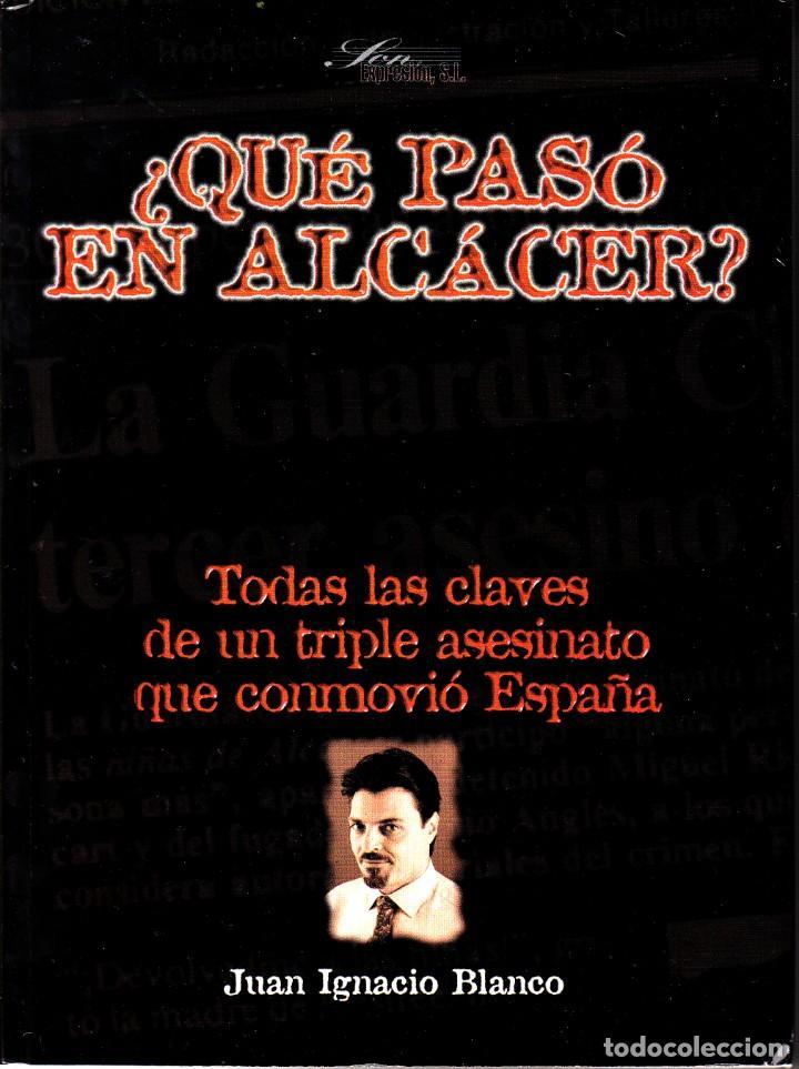 """LIBRO """"¿QUÉ PASÓ EN ALCASSER?"""" DE JUAN IGNACIO BLANCO (Libros sin clasificar)"""