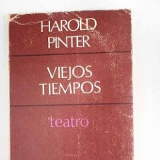 Livros em segunda mão: VIEJOS TIEMPOS.- PINTER, HAROLD. Lote 240965325