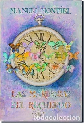 LAS MARIPOSAS DEL RECUERDO. MANUEL MONTIEL (Libros Nuevos - Literatura - Narrativa - Aventuras)