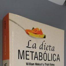 Libros: LA DIETA METABOLICA (WILLIAM WOLCOTT Y TRISH FAHEY) (INTEGRAL) (2005). Lote 241728060