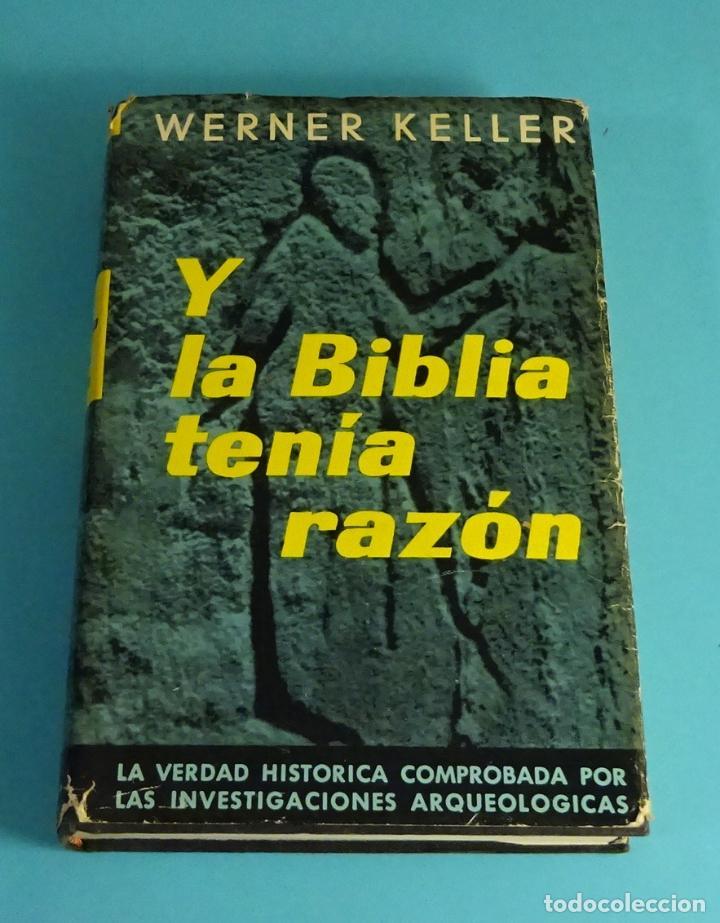 WERNER KELLER. Y LA BIBLIA TENÍA RAZÓN. VERDAD HISTÓRICA INVESTIGACIONES ARQUEOLÓGICAS. 1985 (Libros sin clasificar)