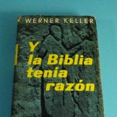 Libros: WERNER KELLER. Y LA BIBLIA TENÍA RAZÓN. VERDAD HISTÓRICA INVESTIGACIONES ARQUEOLÓGICAS. 1985. Lote 254769425
