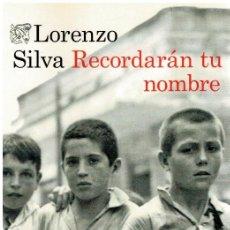 Livres: RECORDARÁN TU NOMBRE - LORENZO SILVA. Lote 238806315
