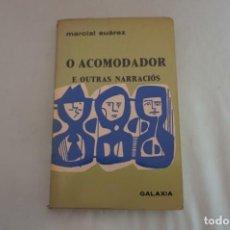 Livres: 23-24/ O ACOMODADOR E OUTRAS NARRACIONS - MARCIAL SUAREZ / GALAXIA. Lote 241979720