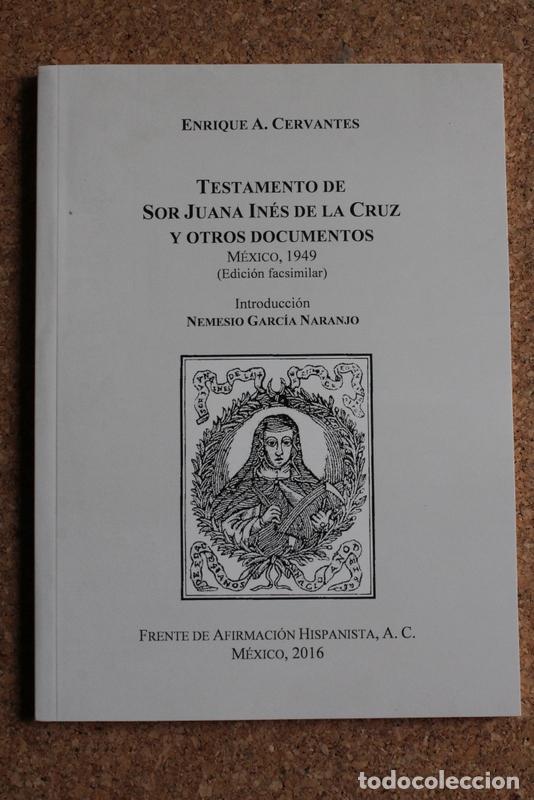 TESTAMENTO DE SOR JUANA INÉS DE LA CRUZ Y OTROS DOCUMENTOS. EDICIÓN FACSÍMILDE LA DE MÉXICO, 1949. (Libros sin clasificar)