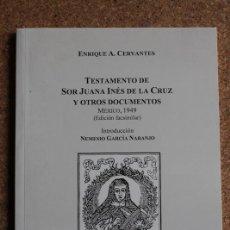 Libros: TESTAMENTO DE SOR JUANA INÉS DE LA CRUZ Y OTROS DOCUMENTOS. EDICIÓN FACSÍMILDE LA DE MÉXICO, 1949.. Lote 242139960
