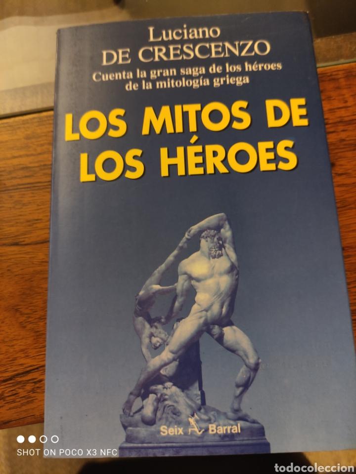 LOS MITOS DE LOS HÉROES. CUENTA LA GRAN SAGA DE LOS HÉROES DE LA MITOLOGÍA GRIEGA. LUCIANO DE CESCEN (Libros sin clasificar)