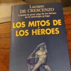 Libros: LOS MITOS DE LOS HÉROES. CUENTA LA GRAN SAGA DE LOS HÉROES DE LA MITOLOGÍA GRIEGA. LUCIANO DE CESCEN. Lote 242178850