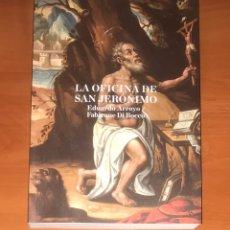 Libros: LA OFICINA DE SAN JERONIMO - EDUARDO ARROYO / FABIENNE DI ROCCO - 0447. Lote 242185040