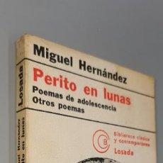 Libros: HERNANDEZ, MIGUEL. POEMAS DE ADOLESCENCIA. PERITO EN LUNAS. OTROS POEMAS. 1973.3 EDICIÓN. Lote 242345110