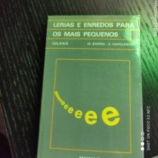 Libros: LERIAS E ENREDOS PARA OS MÁIS PEQUENOS, M BARRIO- E HARGUINDEY. Lote 242372590