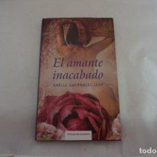 Livres: 3A/ EL AMANTE INACABADO - GAELLE GUERNALEC LEVY / CIRCULO DE LECTORES. Lote 242947745