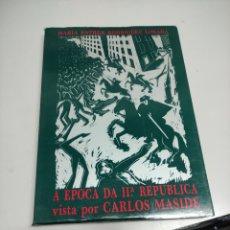 Libros: A ÉPOCA DA II REPÚBLICA VISTA POR CARLOS MASIDE. Lote 243046900