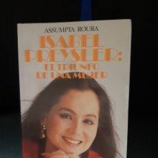 Libros: LIBRO ISABEL PREYSLER: EL TRIUNFO DE UNA MUJER. 1° EDICIÓN 1.986. Lote 243302055