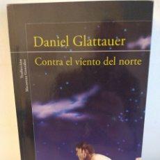 Libros: DANIEL GLATTAUER. CONTRA EL VIENTO DEL NORTE. ALFAGUARA. Lote 243469415