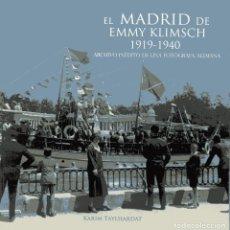 Libros: EL MADRID DE EMMY KLIMSCH 1919-1940. Lote 243540030