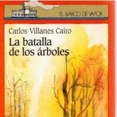 Libros: LA BATALLA DE LOS ÁRBOLES - CARLOS VILLANES CAIRO. Lote 243587140