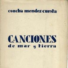 Libros: CANCIONES DE MAR Y TIERRA-CONCHA MENDEZ CUESTA, 1930 - MENDEZ CUESTA, CONCHA. Lote 243650105