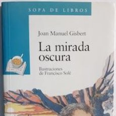 Libros: LA MIRADA OSCURA - JOAN MANUEL GISBERT. Lote 243651805