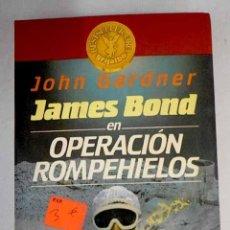 Libros: JAMES BOND EN OPERACIÓN ROMPEHIELOS. Lote 243698520