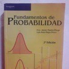 Libros: FUNDAMENTOS DE PROBABILIDAD / FC JAVIER MARTIN PLIEGO / EDI. THOMSON / 2ª EDICIÓN 2006. Lote 243702805
