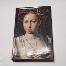 Libros: JUANA LA LOCA SU VIDA SU TIEMPO SU CULPA - PFANDL, LUDWIG. Lote 228451490