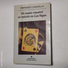 Libros: UN ENANO ESPAÑOL SE SUICIDA EN LAS VEGAS - CASAVELLA, FRANCISCO. Lote 228451566