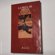 Libros: LA PISTA DE ARENA - CAMILLERI, ANDREA. Lote 228451618