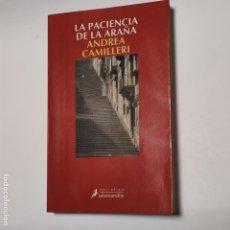 Libros: LA PACIENCIA DE LA ARAÑA - CAMILLERI, ANDREA. Lote 228451625
