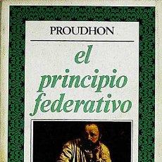 Livros em segunda mão: EL PRINCIPIO FEDERATIVO - P.J. PROUDHON. Lote 179130152