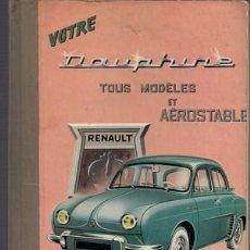 Libros: VOTRE RENAULT DAUPHINE. TOUS MODELES ONDINE-GORDINI. Lote 243819625