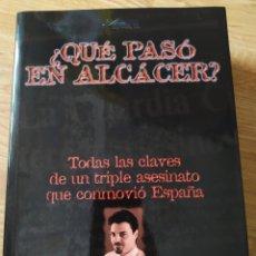 Libros: QUE PASÓ EN ALCÁCER? JUAN IGNACIO BLANCO. SON EXPRESIÓN. MAYO 1998. ALCASSER. Lote 243830515