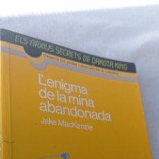 Libros: L,ENIGMA DE LA MINA ABANDONADA . ELS ARXIUS SECRETS DE DAKOTA KING. DESXIFRA LES PISTES I DESCUBRIRA. Lote 243849495