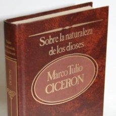 Libros: SOBRE LA NATURALEZA DE LOS DIOSES - CICERÓN, MARCO TULIO. Lote 243874505